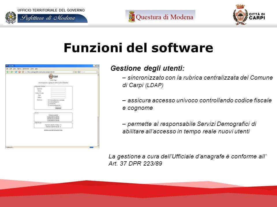 Funzioni del software Gestione degli utenti: – sincronizzato con la rubrica centralizzata del Comune di Carpi (LDAP) – assicura accesso univoco contro