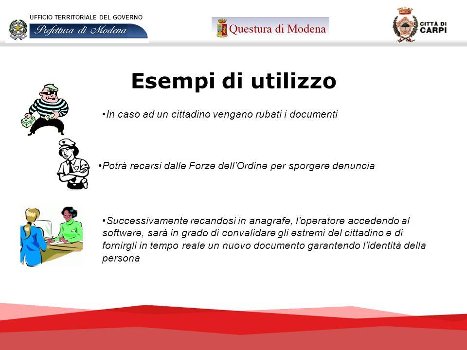 Esempi di utilizzo In caso ad un cittadino vengano rubati i documenti UFFICIO TERRITORIALE DEL GOVERNO Potrà recarsi dalle Forze dellOrdine per sporge