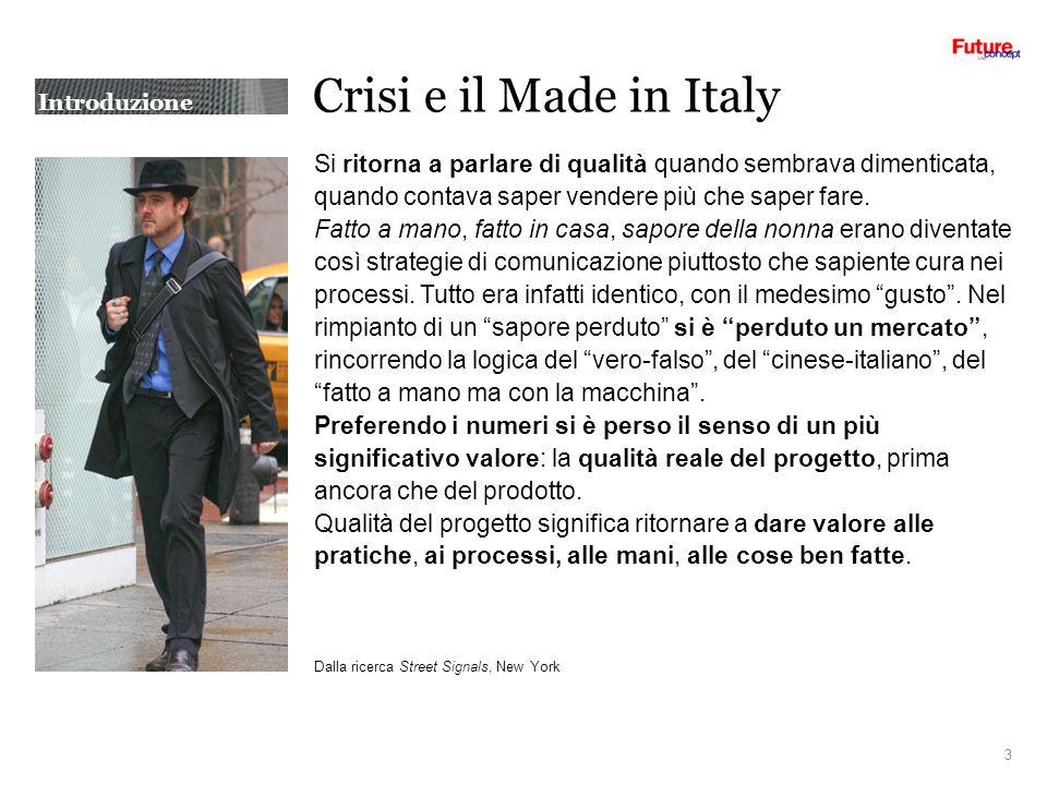 Introduzione Crisi e il Made in Italy Si ritorna a parlare di qualità quando sembrava dimenticata, quando contava saper vendere più che saper fare.
