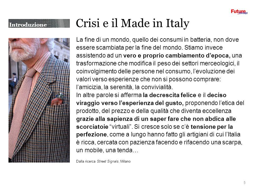 Introduzione Crisi e il Made in Italy La fine di un mondo, quello dei consumi in batteria, non dove essere scambiata per la fine del mondo. Stiamo inv