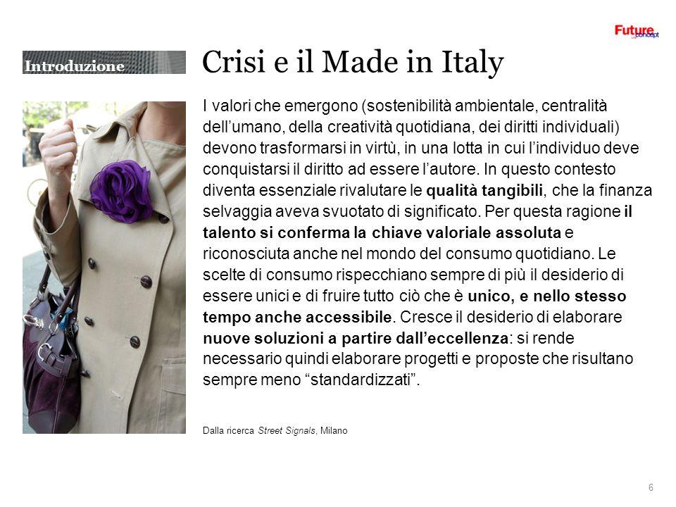 Crisi e il Made in Italy I valori che emergono (sostenibilità ambientale, centralità dellumano, della creatività quotidiana, dei diritti individuali)