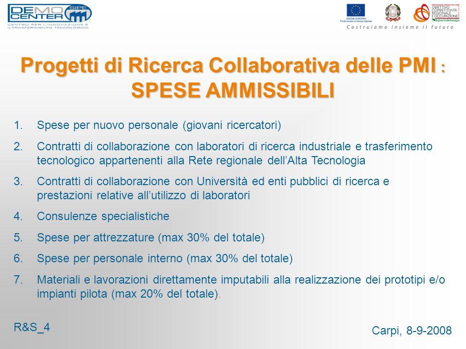 Carpi, 8-9-2008 Progetti di Ricerca Collaborativa delle PMI : SPESE AMMISSIBILI 1.Spese per nuovo personale (giovani ricercatori) 2.Contratti di colla