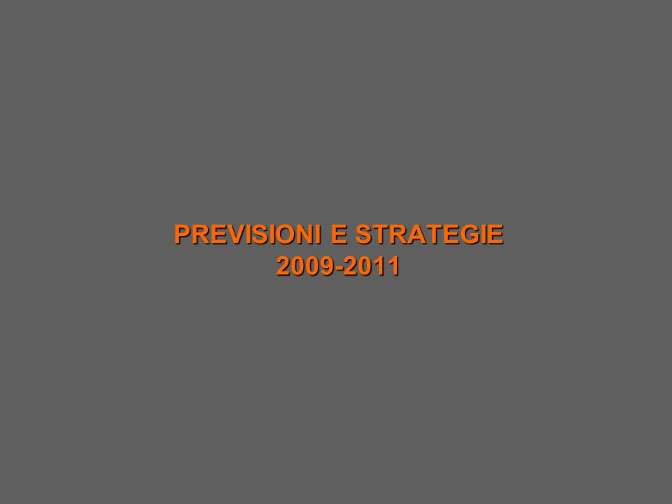 PREVISIONI E STRATEGIE 2009-2011