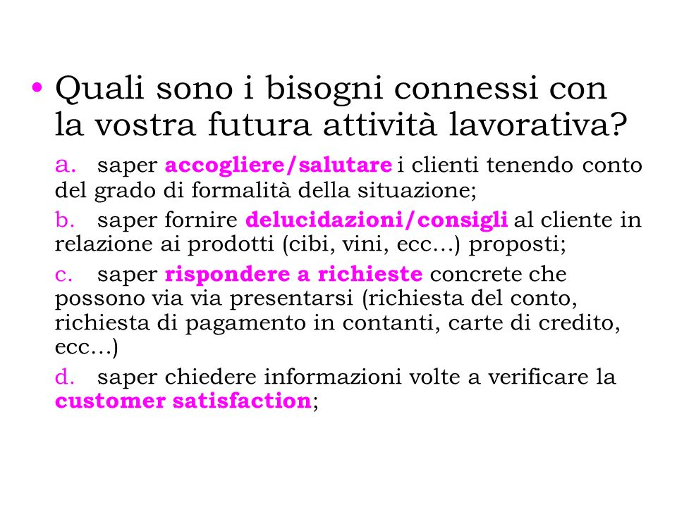 LEZIONE 1 Step 1:Welcome your customers! Step 2:Lets have a look to the menu..