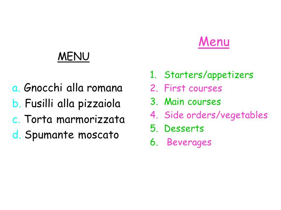 MENU a.Gnocchi alla romana b. Fusilli alla pizzaiola c.