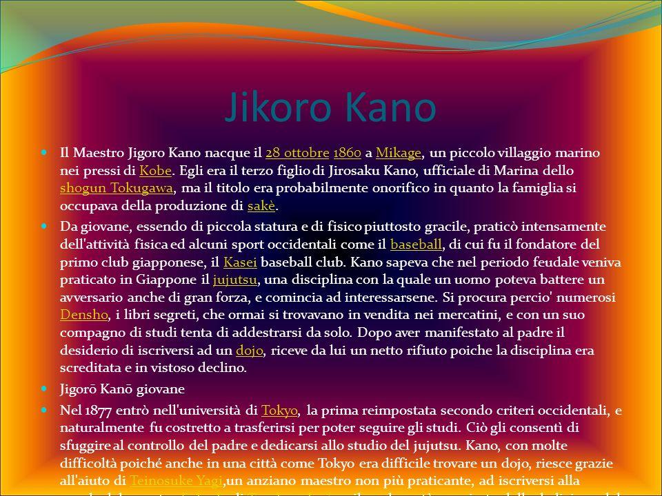 Jikoro Kano Il Maestro Jigoro Kano nacque il 28 ottobre 1860 a Mikage, un piccolo villaggio marino nei pressi di Kobe.