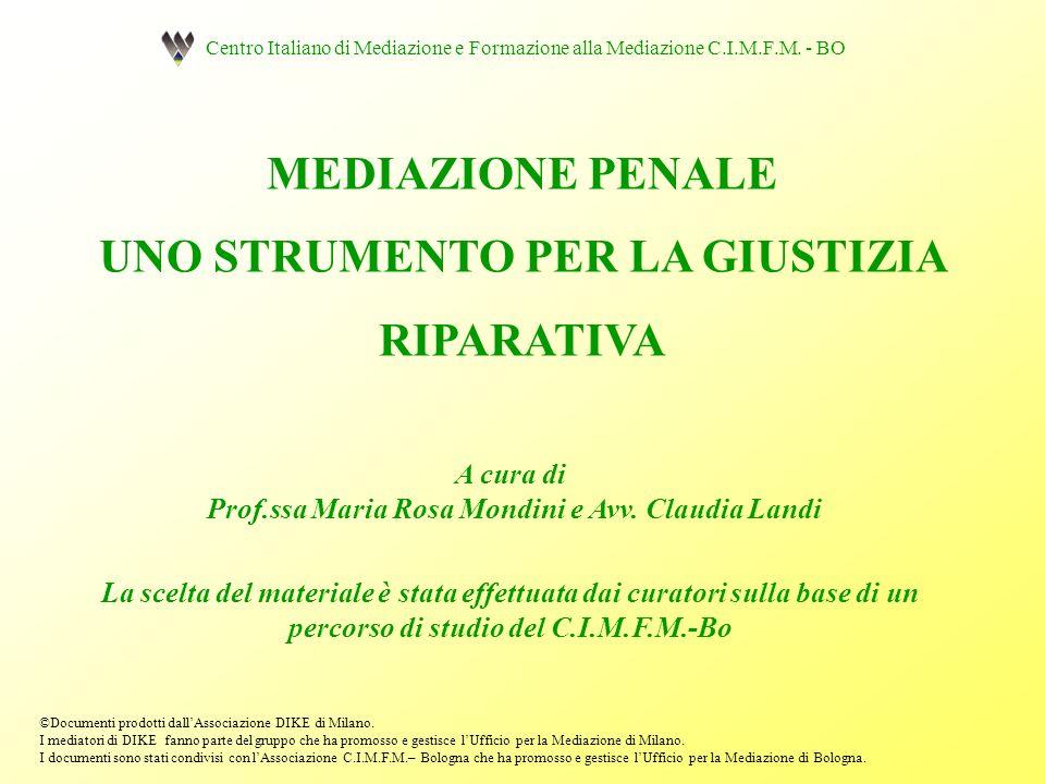 MEDIAZIONE PENALE UNO STRUMENTO PER LA GIUSTIZIA RIPARATIVA ©Documenti prodotti dallAssociazione DIKE di Milano. I mediatori di DIKE fanno parte del g