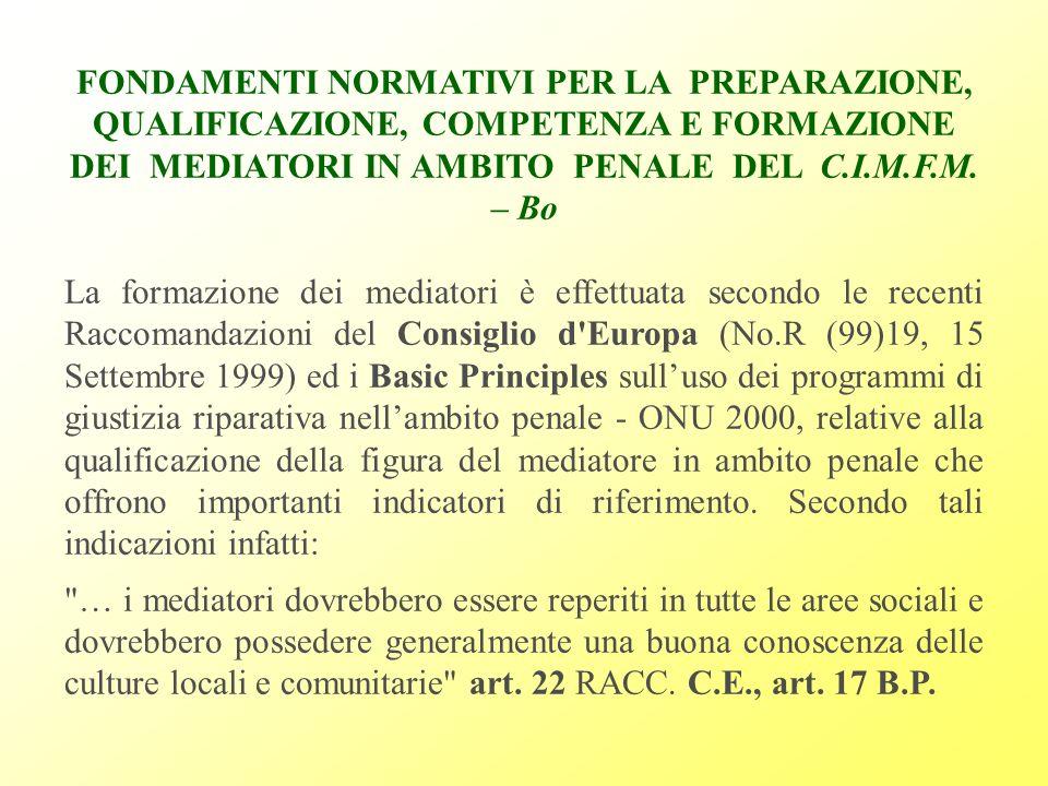 FONDAMENTI NORMATIVI PER LA PREPARAZIONE, QUALIFICAZIONE, COMPETENZA E FORMAZIONE DEI MEDIATORI IN AMBITO PENALE DEL C.I.M.F.M. – Bo La formazione dei
