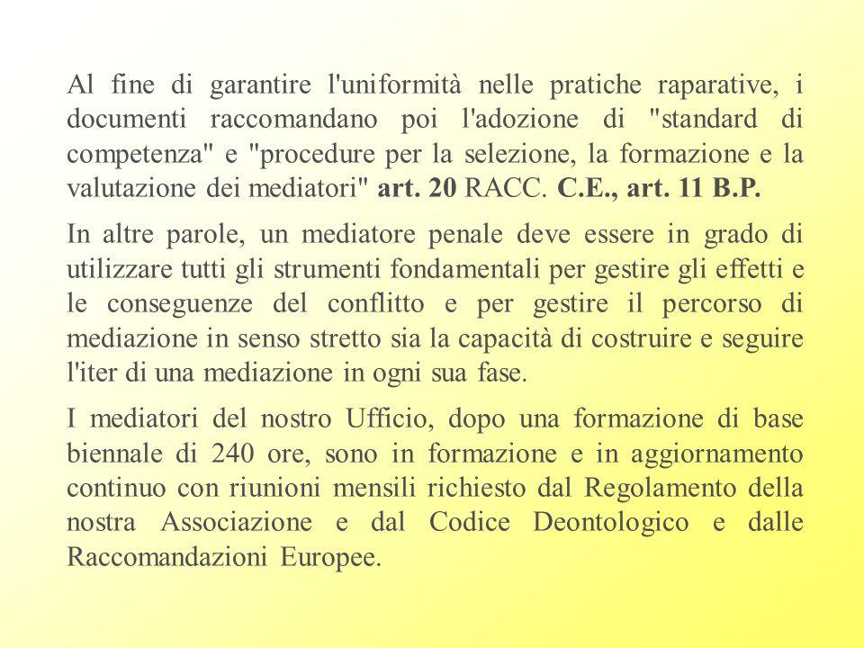 Al fine di garantire l'uniformità nelle pratiche raparative, i documenti raccomandano poi l'adozione di