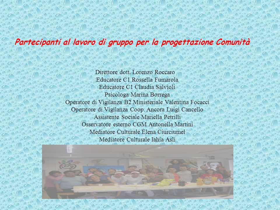 Metodologia di lavoro dei gruppi di programmazione Incontri di pre-programmazione (riservati al personale interno al servizio), pari a n.4, a cui ha partecipato tutto il personale delle due strutture (CPA/COMUNITA di transito).