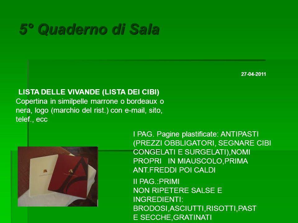 5° Quaderno di Sala 27-04-2011 LISTA DELLE VIVANDE (LISTA DEI CIBI) Copertina in similpelle marrone o bordeaux o nera, logo (marchio del rist.) con e-