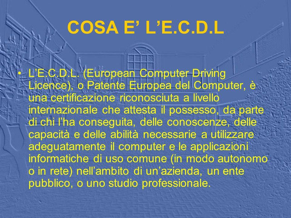 COSA E LE.C.D.L LE.C.D.L. (European Computer Driving Licence), o Patente Europea del Computer, è una certificazione riconosciuta a livello internazion