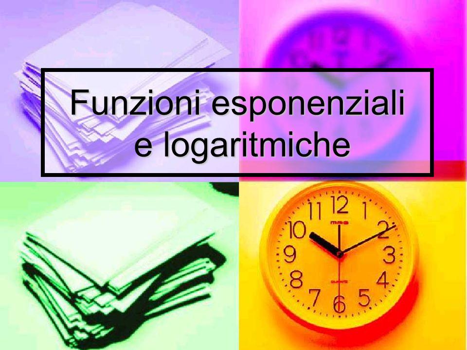 Funzioni esponenziali e logaritmiche
