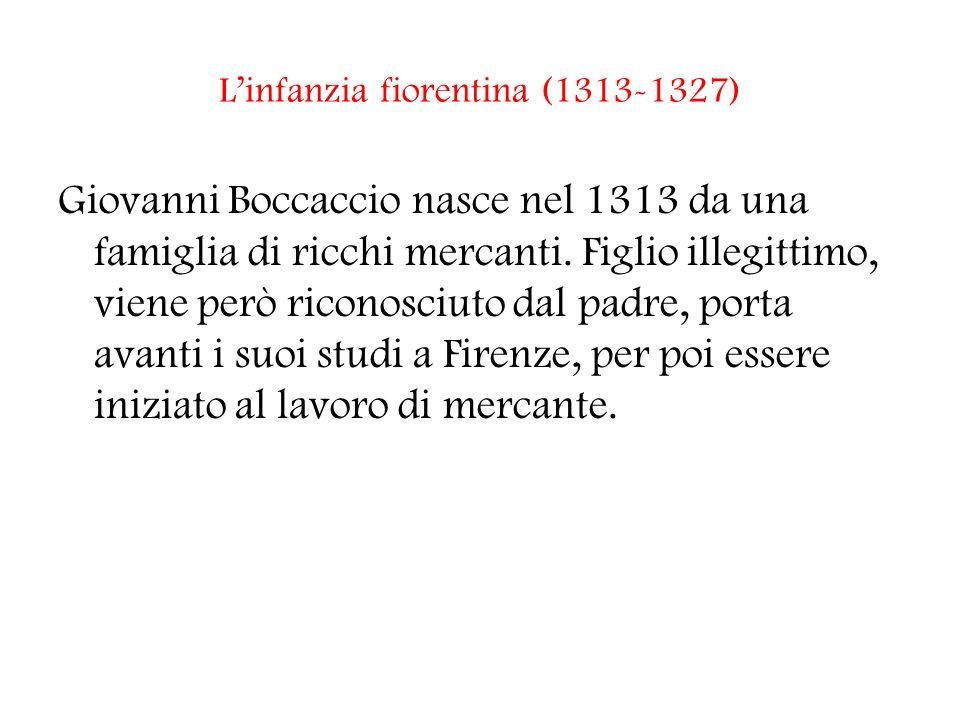 La giovinezza napoletana (1327-1340) Nel 1327 Boccaccio si trasferisce a Napoli.