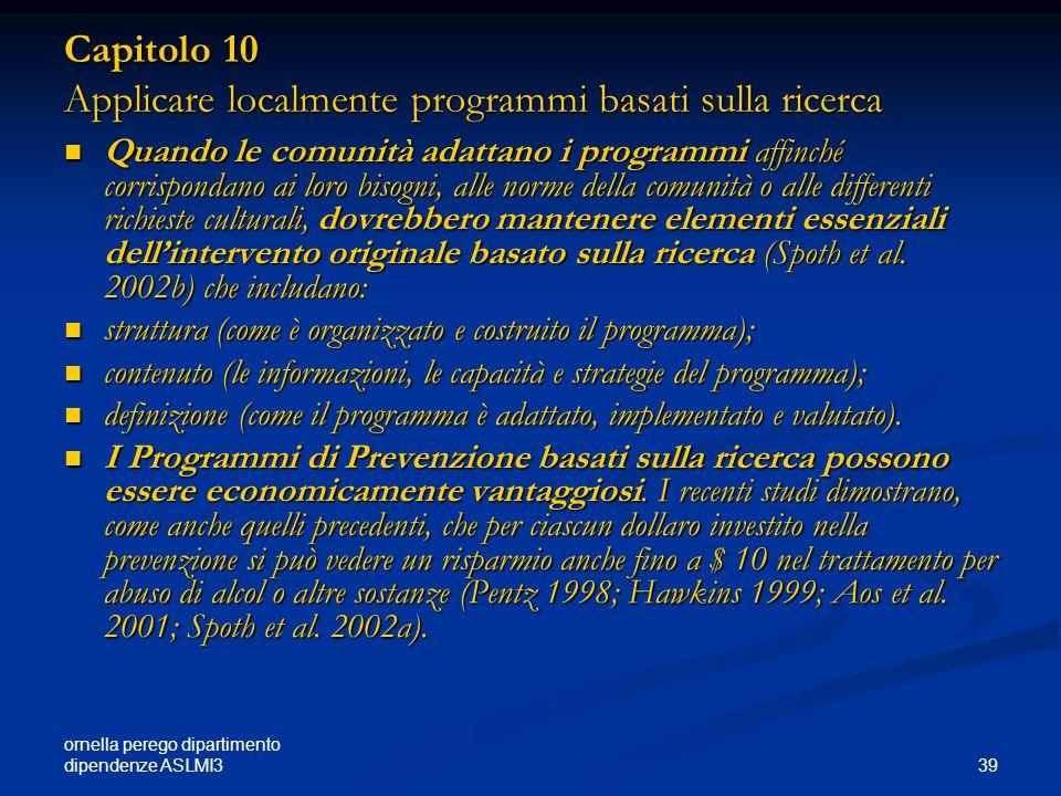 ornella perego dipartimento dipendenze ASLMI3 39 Capitolo 10 Applicare localmente programmi basati sulla ricerca Quando le comunità adattano i program