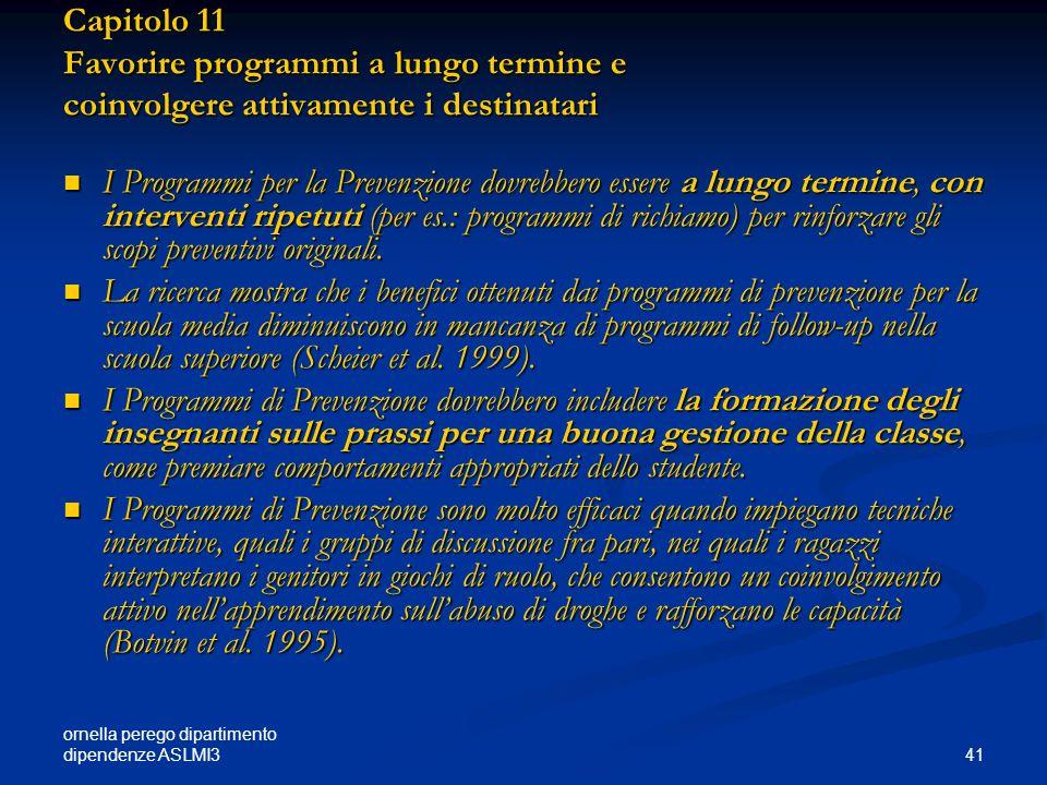 ornella perego dipartimento dipendenze ASLMI3 41 Capitolo 11 Favorire programmi a lungo termine e coinvolgere attivamente i destinatari I Programmi pe