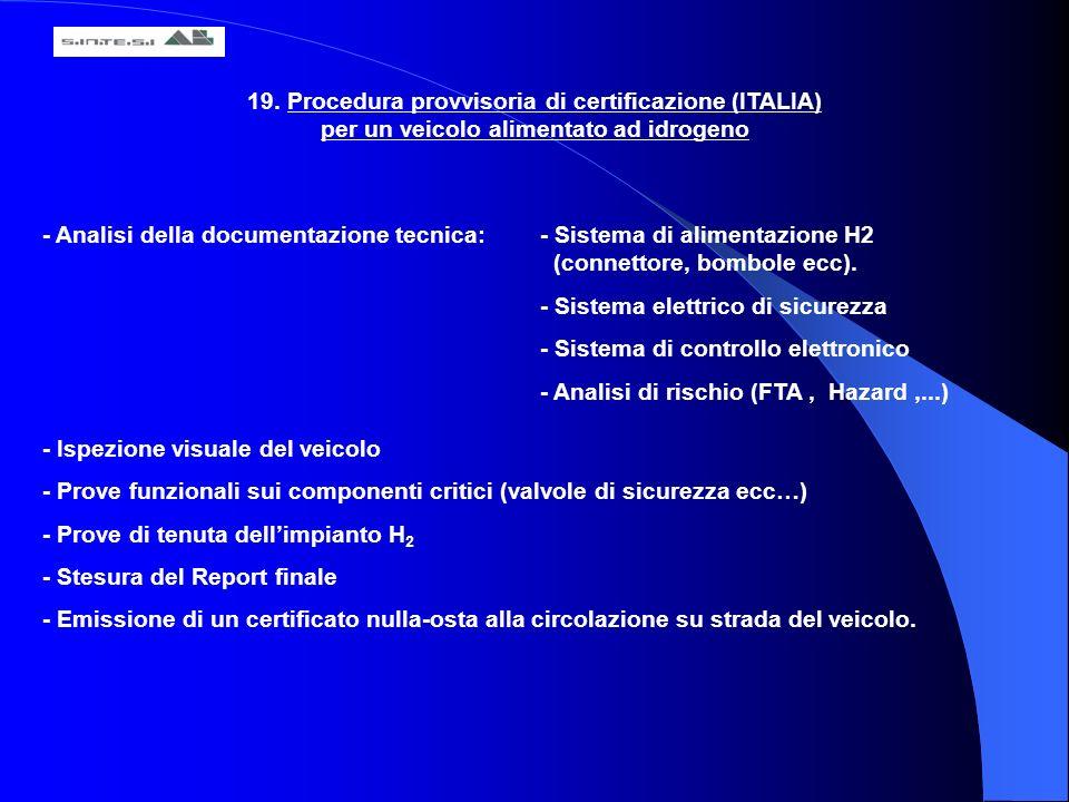 19. Procedura provvisoria di certificazione (ITALIA) per un veicolo alimentato ad idrogeno - Analisi della documentazione tecnica:- Sistema di aliment