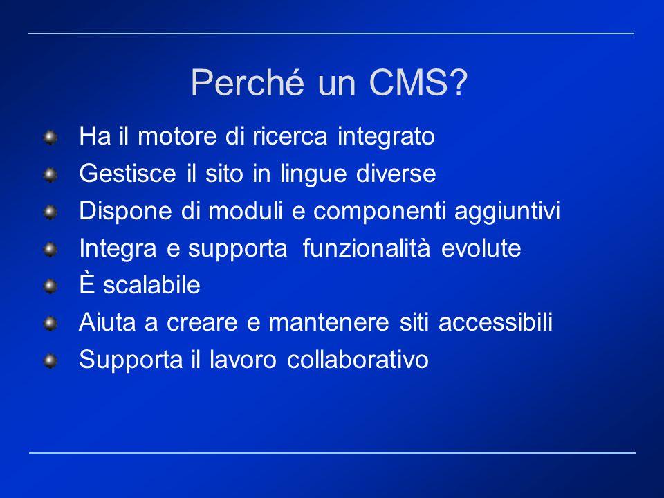 Elementi di un CMS Il Content Manager Contenuto Metadati La pubblicazione Il target