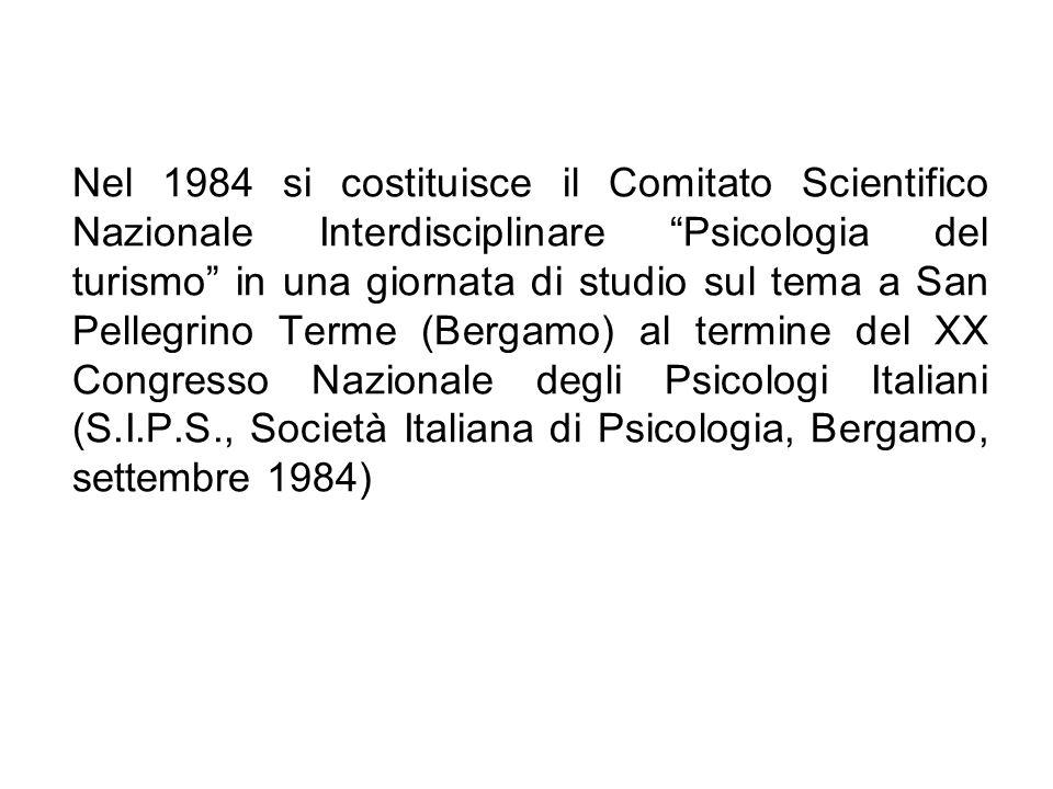 Nel 1984 si costituisce il Comitato Scientifico Nazionale Interdisciplinare Psicologia del turismo in una giornata di studio sul tema a San Pellegrino