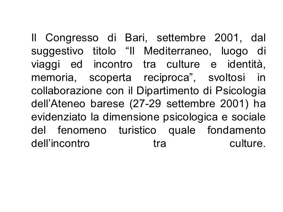 Il Congresso di Bari, settembre 2001, dal suggestivo titolo Il Mediterraneo, luogo di viaggi ed incontro tra culture e identità, memoria, scoperta rec