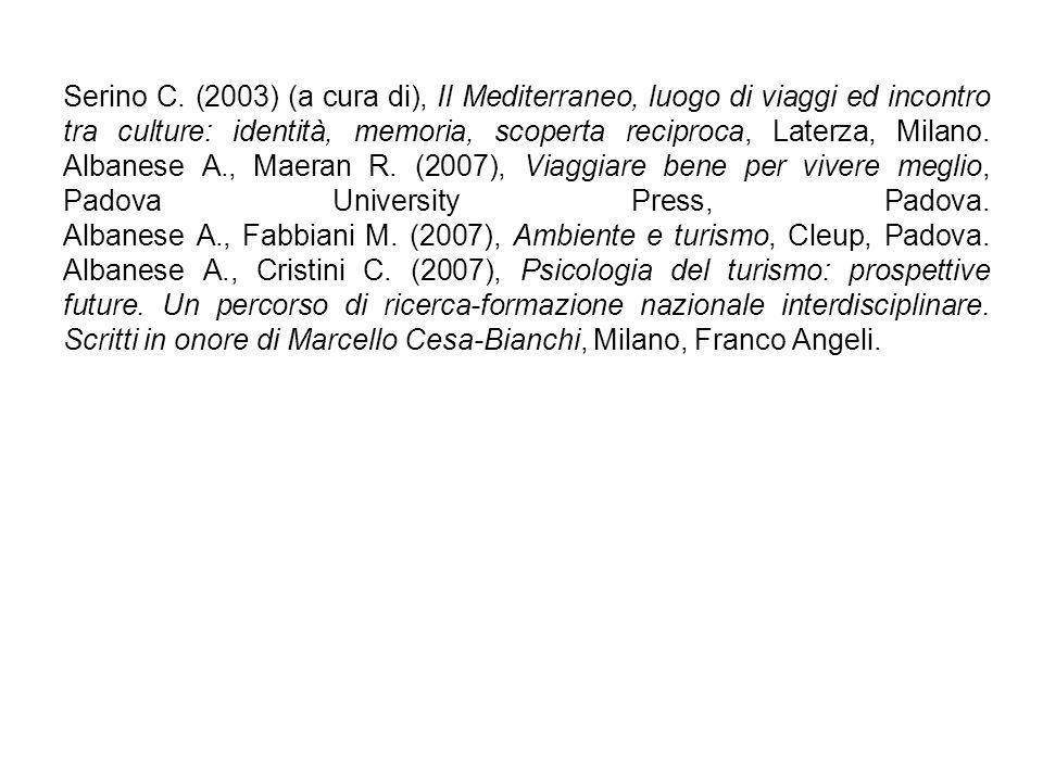Serino C. (2003) (a cura di), Il Mediterraneo, luogo di viaggi ed incontro tra culture: identità, memoria, scoperta reciproca, Laterza, Milano. Albane