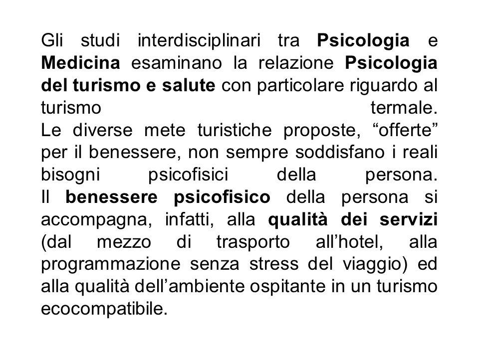 Gli studi interdisciplinari tra Psicologia e Medicina esaminano la relazione Psicologia del turismo e salute con particolare riguardo al turismo terma