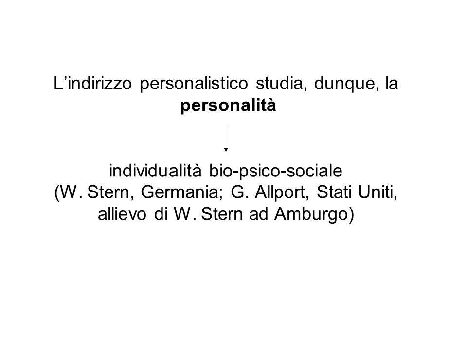 Lindirizzo personalistico studia, dunque, la personalità individualità bio-psico-sociale (W. Stern, Germania; G. Allport, Stati Uniti, allievo di W. S