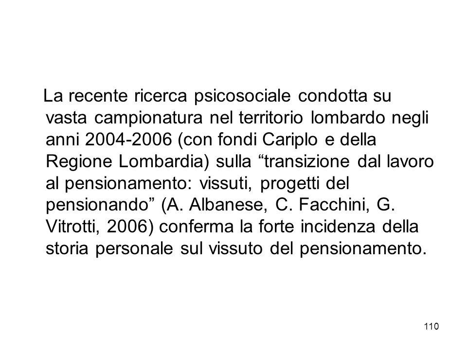 110 La recente ricerca psicosociale condotta su vasta campionatura nel territorio lombardo negli anni 2004-2006 (con fondi Cariplo e della Regione Lom