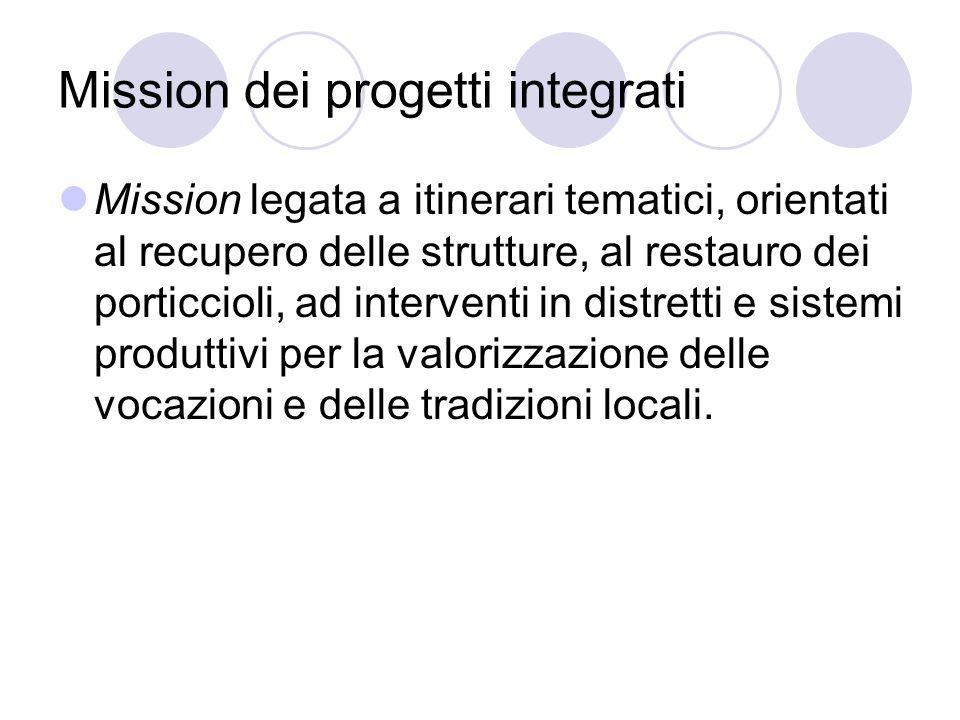 Mission dei progetti integrati Mission legata a itinerari tematici, orientati al recupero delle strutture, al restauro dei porticcioli, ad interventi