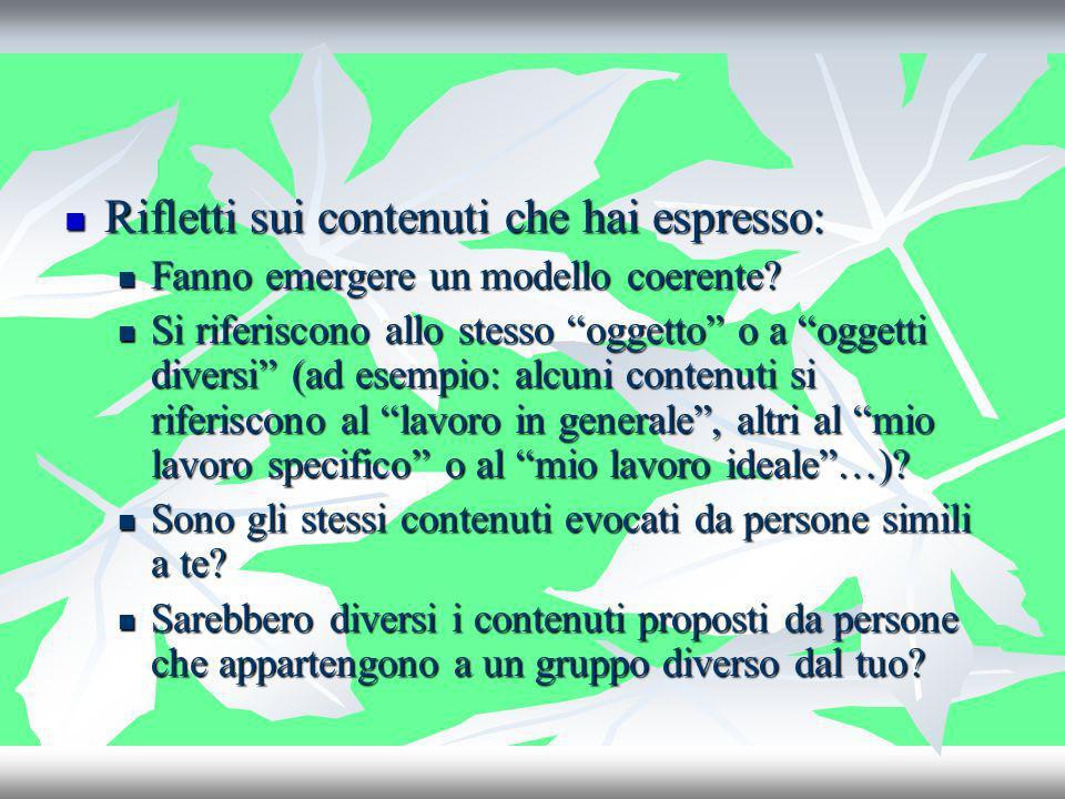 Rifletti sui contenuti che hai espresso: Rifletti sui contenuti che hai espresso: Fanno emergere un modello coerente? Fanno emergere un modello coeren