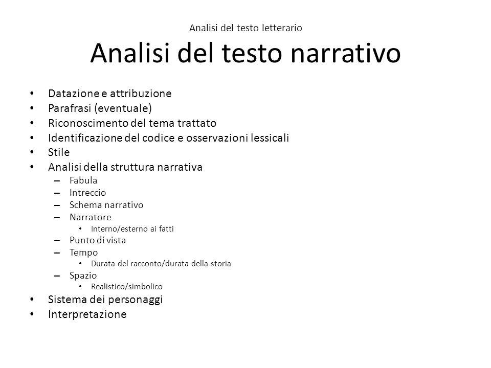 Analisi del testo letterario Analisi del testo narrativo Datazione e attribuzione Parafrasi (eventuale) Riconoscimento del tema trattato Identificazio