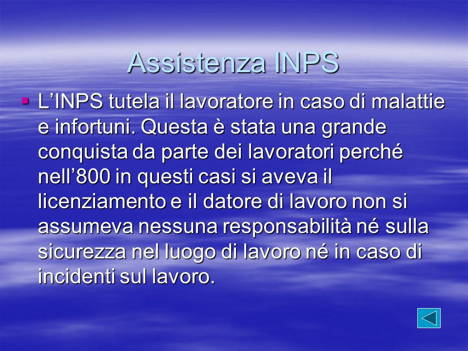 Assistenza INPS LINPS tutela il lavoratore in caso di malattie e infortuni. Questa è stata una grande conquista da parte dei lavoratori perché nell800