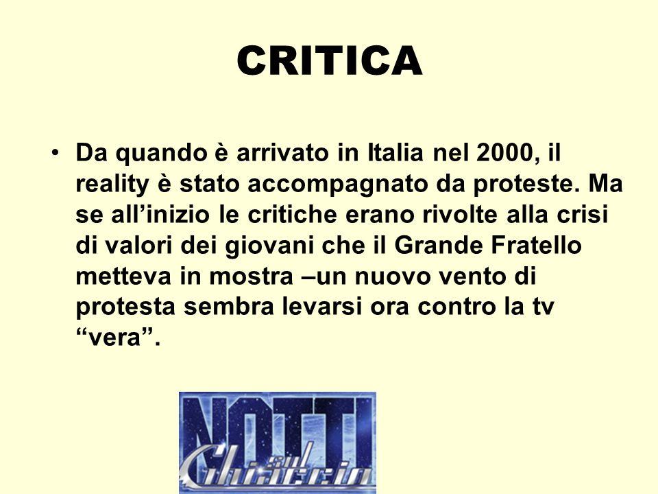 CRITICA Da quando è arrivato in Italia nel 2000, il reality è stato accompagnato da proteste. Ma se allinizio le critiche erano rivolte alla crisi di