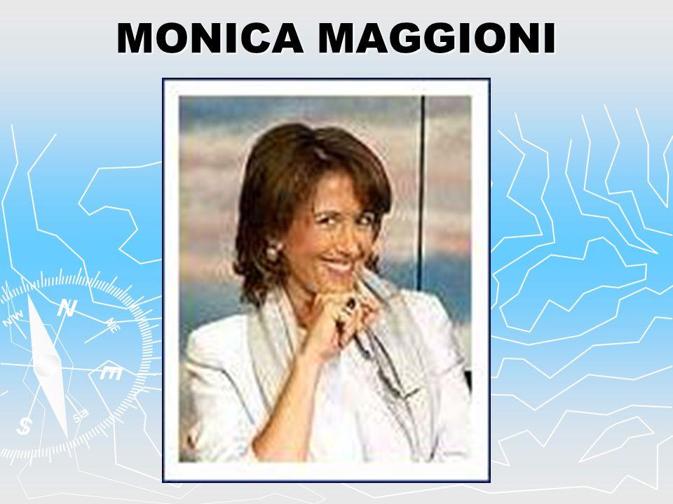 LA VITA DI MONICA MAGGIONI.