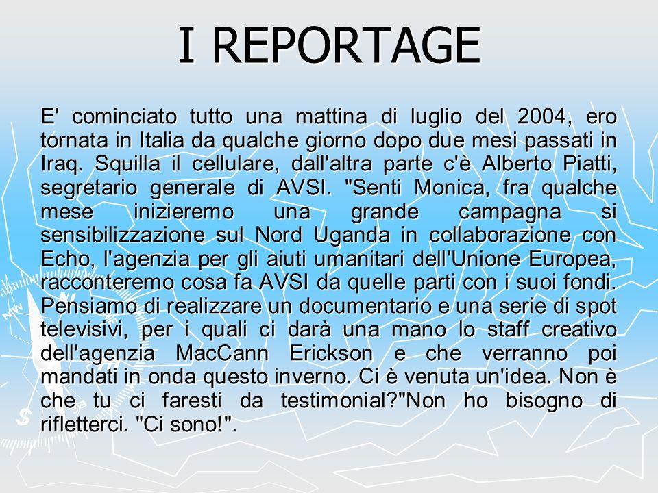 I REPORTAGE E' cominciato tutto una mattina di luglio del 2004, ero tornata in Italia da qualche giorno dopo due mesi passati in Iraq. Squilla il cell