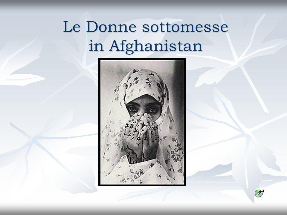 In questo periodo gli occhi del mondo sono puntati sullAfghanistan e i media sembrano interessarsi a qualcosa che finora hanno ignorato: la condizione della donna sotto il regime dei Talebani.