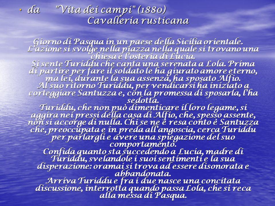 da Vita dei campi (1880) da Vita dei campi (1880) Cavalleria rusticana Giorno di Pasqua in un paese della Sicilia orientale.