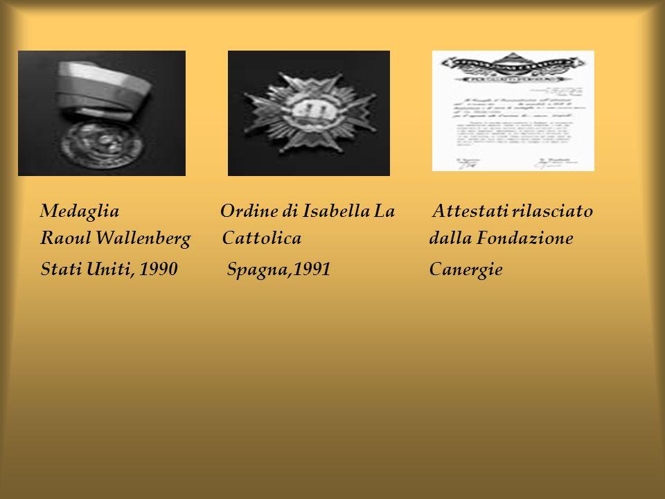 Medaglia Ordine di Isabella La Attestati rilasciato Raoul Wallenberg Cattolica dalla Fondazione Stati Uniti, 1990 Spagna,1991 Canergie