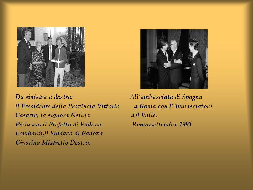 Da sinistra a destra: Allambasciata di Spagna il Presidente della Provincia Vittorio a Roma con lAmbasciatore Casarin, la signora Nerina del Valle. Pe