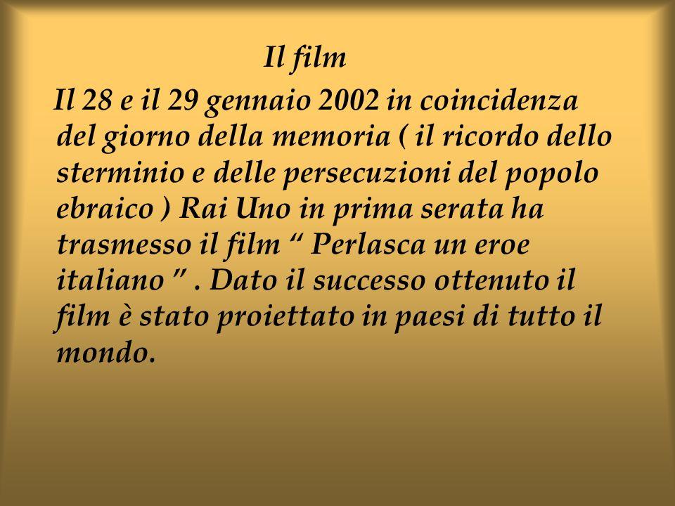 Il film Il 28 e il 29 gennaio 2002 in coincidenza del giorno della memoria ( il ricordo dello sterminio e delle persecuzioni del popolo ebraico ) Rai