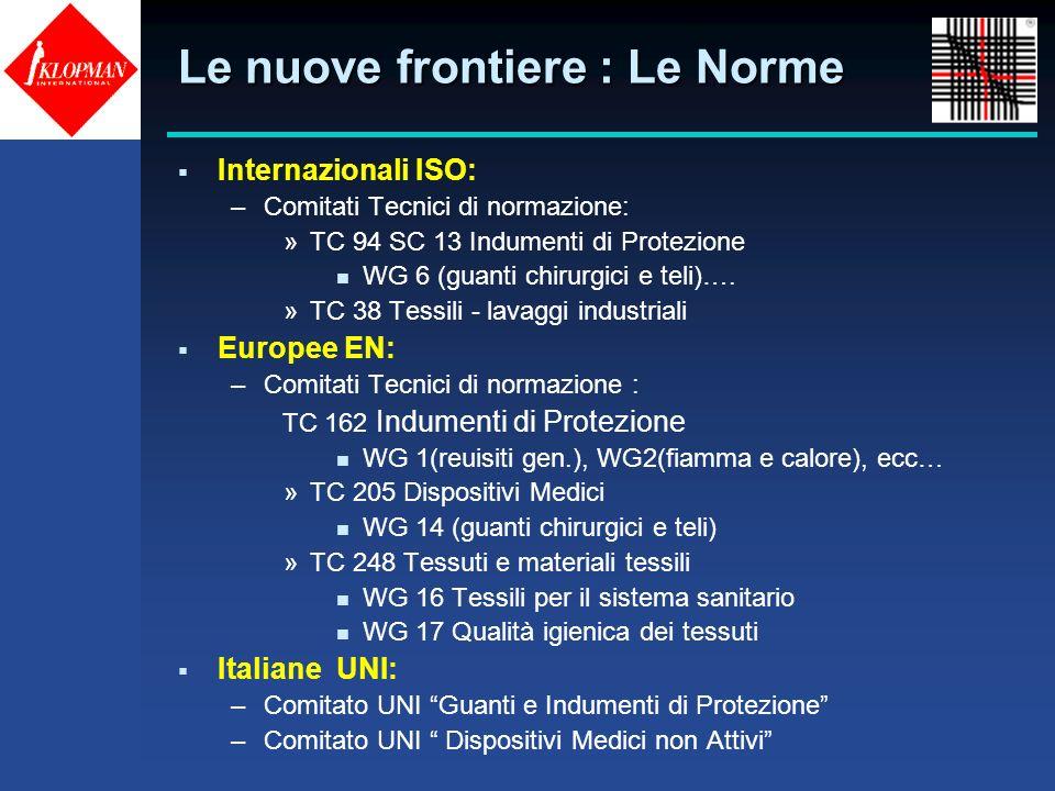 Le nuove frontiere : Le Norme Internazionali ISO: –Comitati Tecnici di normazione: »TC 94 SC 13 Indumenti di Protezione n WG 6 (guanti chirurgici e te