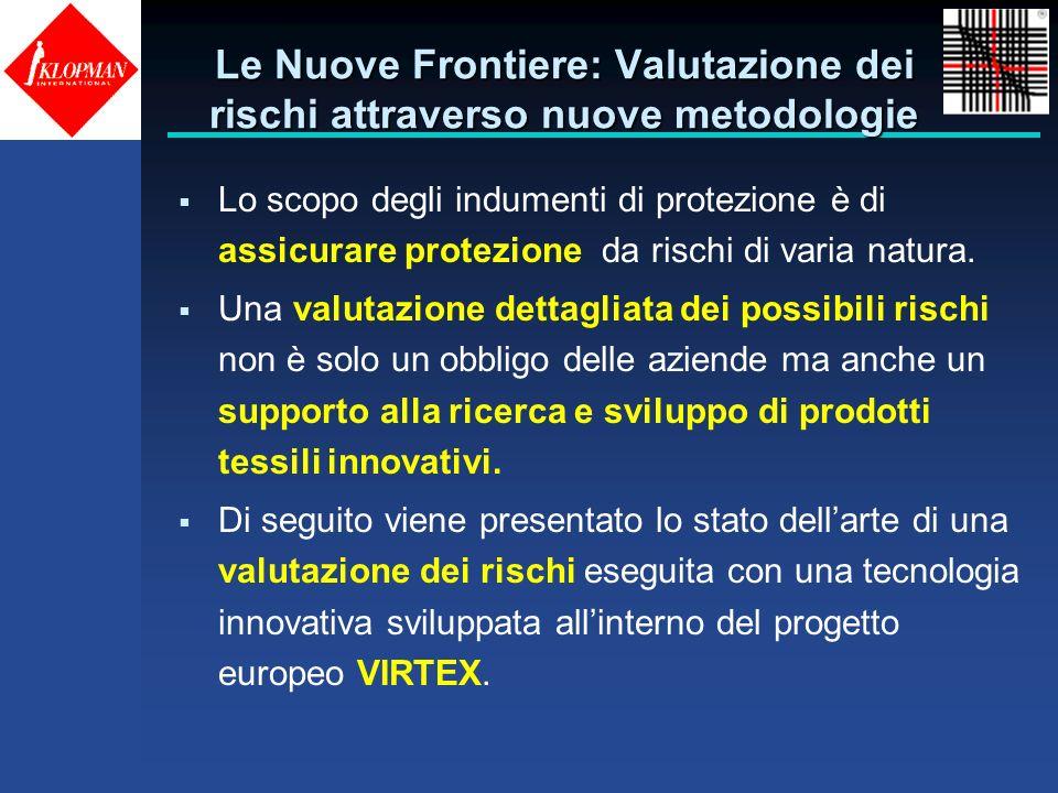 Le Nuove Frontiere: Valutazione dei rischi attraverso nuove metodologie Lo scopo degli indumenti di protezione è di assicurare protezione da rischi di