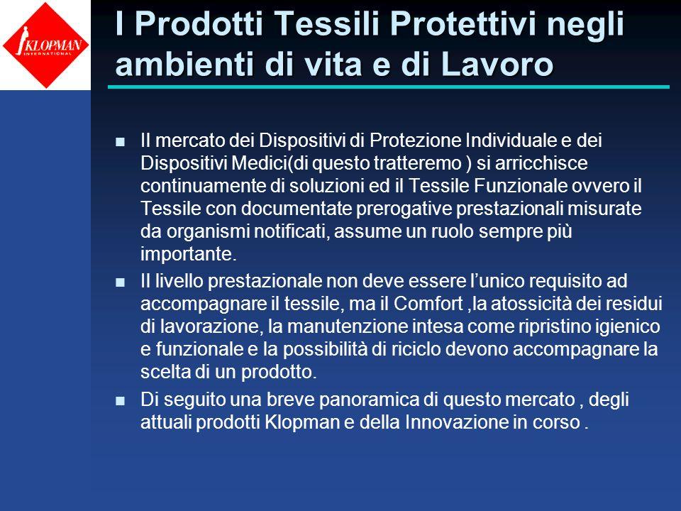 I Prodotti Tessili Protettivi negli ambienti di vita e di Lavoro n Il mercato dei Dispositivi di Protezione Individuale e dei Dispositivi Medici(di qu