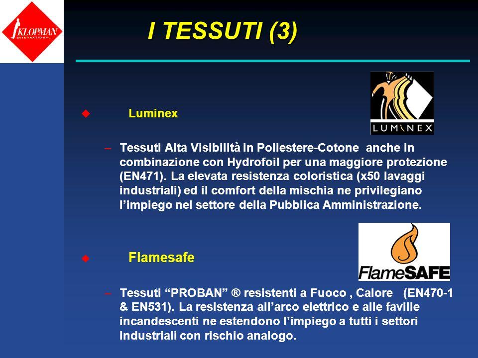 I TESSUTI (3) I TESSUTI (3) u Luminex –Tessuti Alta Visibilità in Poliestere-Cotone anche in combinazione con Hydrofoil per una maggiore protezione (E