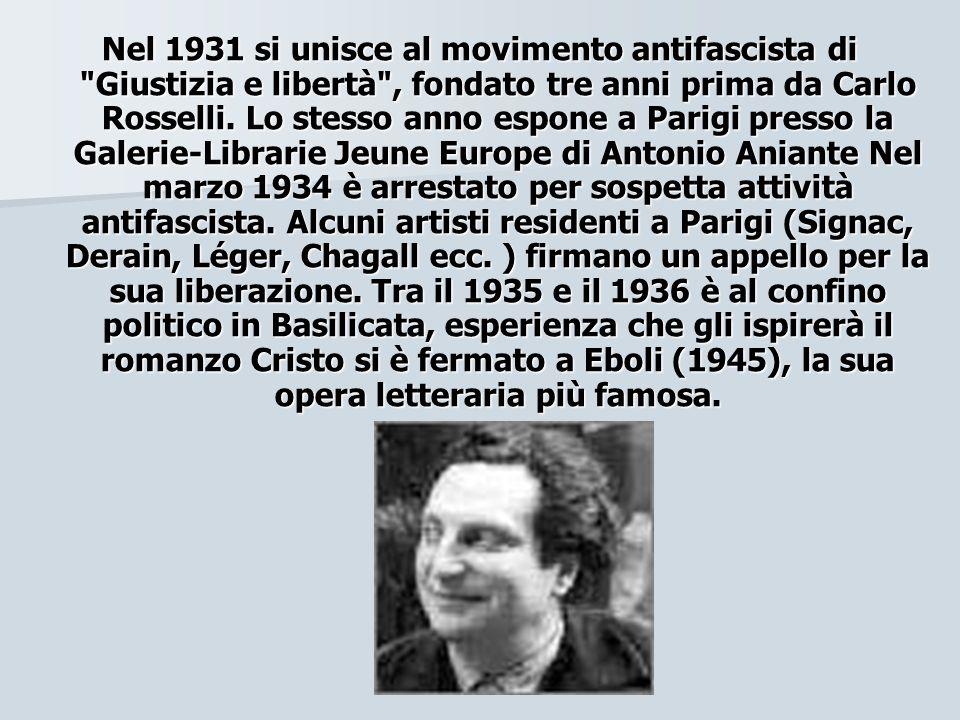 Nel 1931 si unisce al movimento antifascista di
