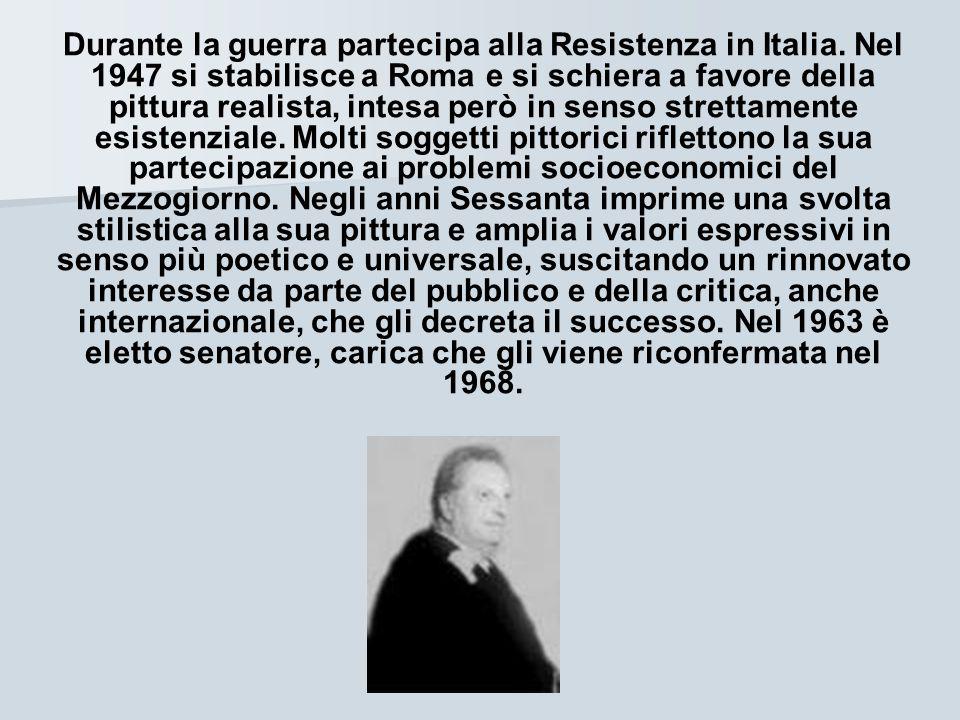 Durante la guerra partecipa alla Resistenza in Italia. Nel 1947 si stabilisce a Roma e si schiera a favore della pittura realista, intesa però in sens