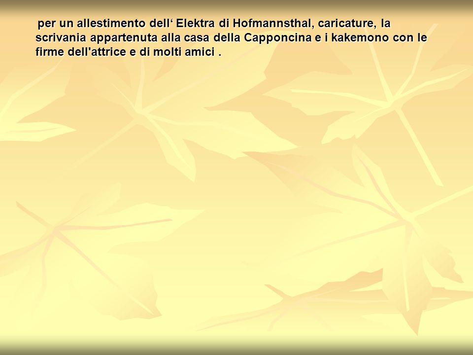 per un allestimento dell Elektra di Hofmannsthal, caricature, la scrivania appartenuta alla casa della Capponcina e i kakemono con le firme dell'attri