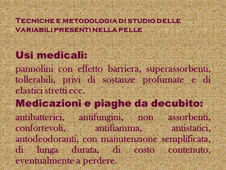 Tecniche e metodologia di studio delle variabili presenti nella pelle Usi medicali: pannolini con effetto barriera, superassorbenti, tollerabili, priv