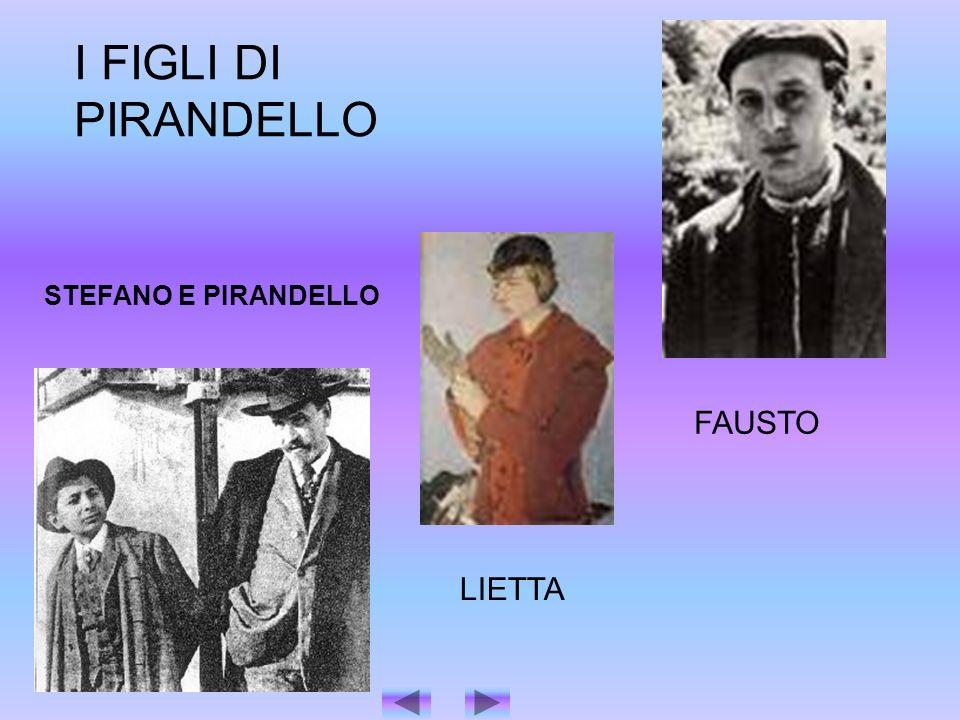 I FIGLI DI PIRANDELLO FAUSTO LIETTA STEFANO E PIRANDELLO