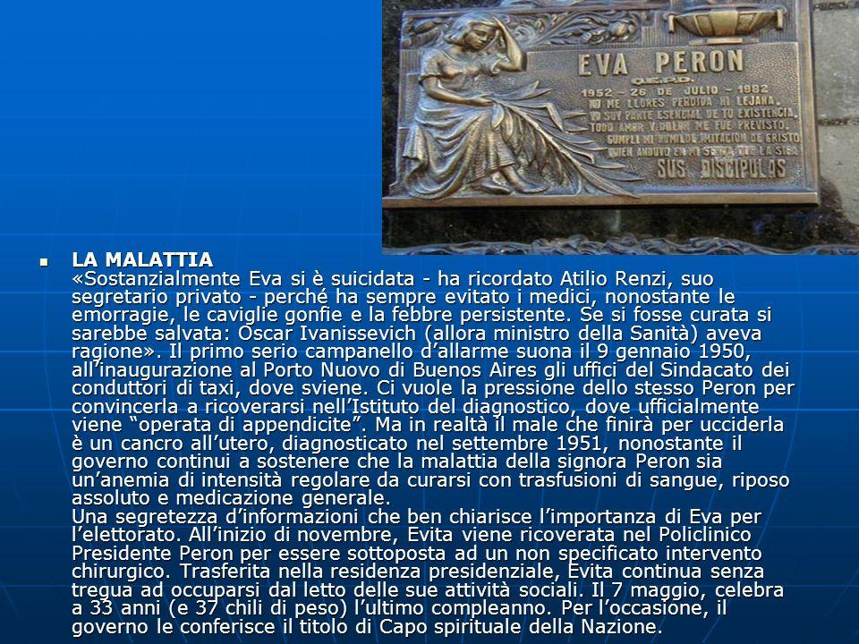LA MALATTIA «Sostanzialmente Eva si è suicidata - ha ricordato Atilio Renzi, suo segretario privato - perché ha sempre evitato i medici, nonostante le